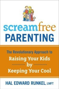 Book Review: ScreamFree Parenting: the Revolutionary Approach to Raising Your Kids by Keeping Your Cool by Hal Edward Runkel