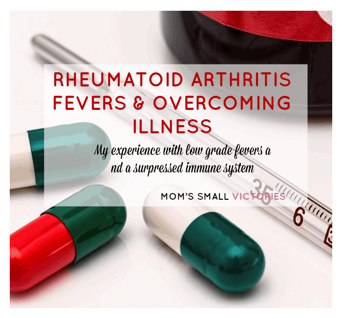 Rheumatoid Arthritis Fevers and Overcoming Illness
