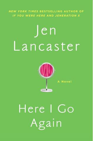 Here I Go Again by Jen Lancaster Book Review