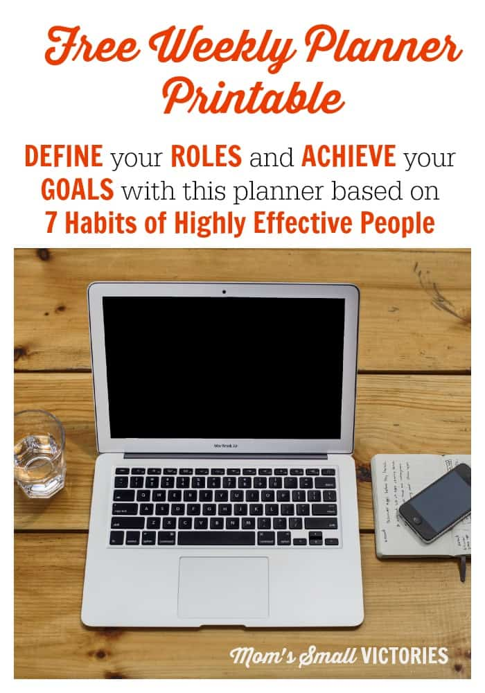 DEFINE your ROLES and ACHIEVE your GOALS with this free weekly planner printable based on The 7 Habits of Highly Effective People