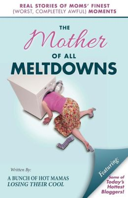 mother-of-all-meltdowns-short-story-collections-on-motherhood