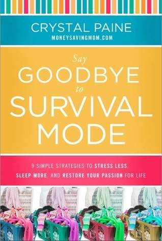 Say Goodbye to Survival Mode by Crystal Paine Book Review