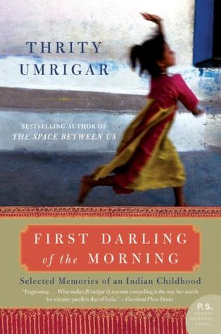 The First Darling of the Morning by Thrity Umrigar Memoir Book Review