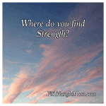 where-do-you-find-strength