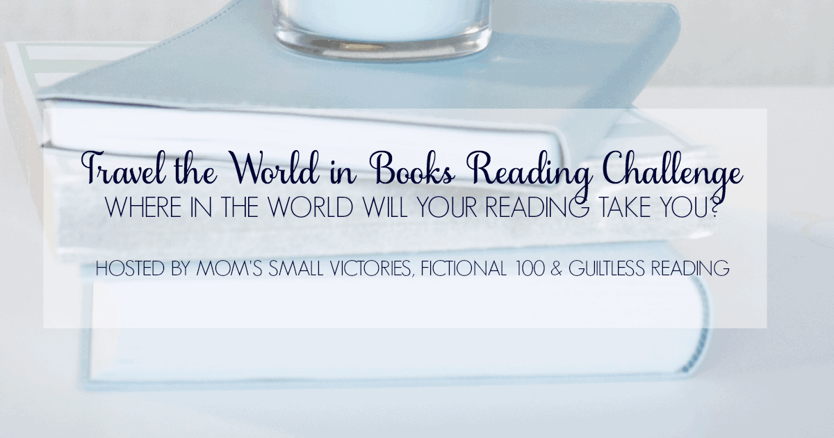Travel the World in Books Reading Challenge encourages you to read books from other countries and cultures. Where in the world will your reading take you? Hosted by Mom's Small Victories, Fictional 100 and Guiltless Reading. One of our 25 Reading Challenges to Unleash Your Inner Bookworm. Check out the full list!
