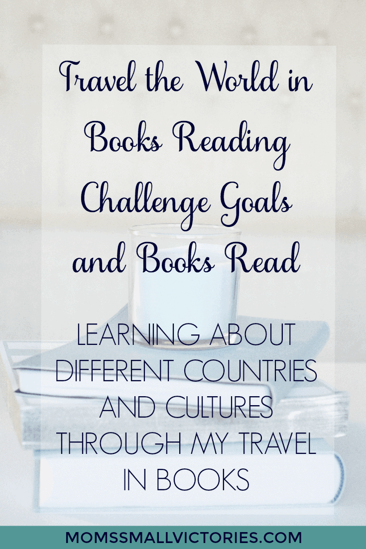 My Travel the World in Book Reading Challenge Goals and Books Read. Learning about different countries and cultures through my travel in books.