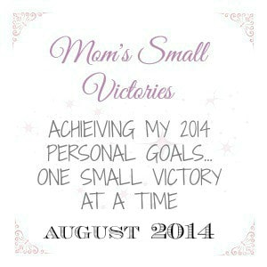 august-2014-personal-goals-moms-small-victories