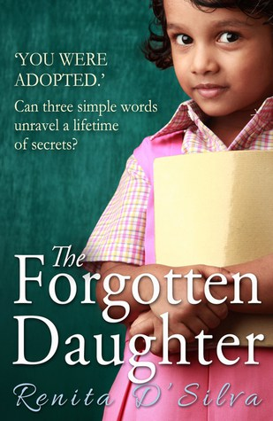 An Unforgettable Contemporary Fiction set in India: The Forgotten Daughter by Renita d'Silva