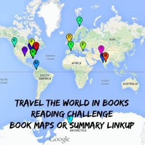 Travel the World in Books Reading Challenge Book Maps or Summary Linkup