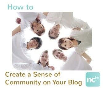 Top 5 Tips on How to Create a Sense of Community on Your Blog: Guest post on NC Blogger Network