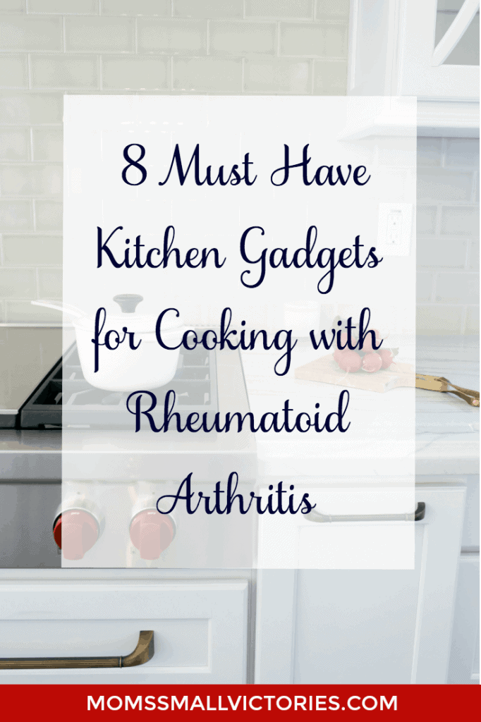 My Top 8 Must Have Kitchen Gadgets For Cooking With Rheumatoid Arthritis
