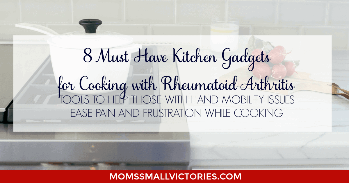 My Top 8 Must Have Kitchen Gadgets for Cooking with Rheumatoid Arthritis. Cooking with RA is a challenge but these gadgets are lifesavers to help ease the pain and frustration while cooking with RA.