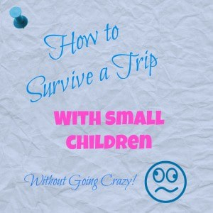 Be Our Guest Fridays {13}: How to Survive a Trip with Small Children