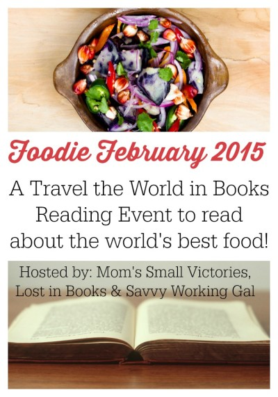 Foodie February 2015 - A Travel the World in Books Reading Challenge Event to read about the world's best food