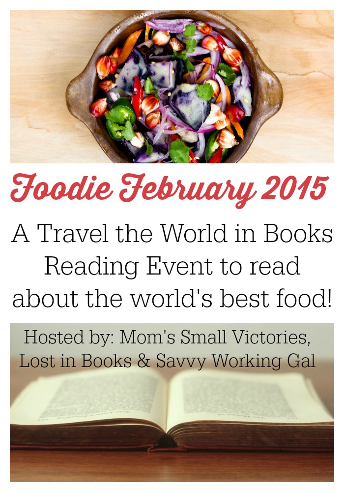 foodie february 2015 -a Travel the World in Books Reading Challenge Event to read about the world's best food