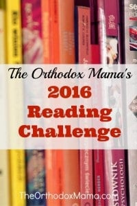 25 Reading Challenges to Unleash Your Inner Bookwork. The Orthodox Mama's 2016 Reading Challenge where readers read books from 12 different categories. Share on her blog or Facebook page and a giveaway at the end.