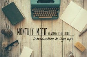 Monthly Motif Reading Challenge 2016 hosted by GirlXOXO. Read books related to fun themes the hosts chose for each month like New Releases February, LOL July, and Things That Go Bump in the Night October. Join in the reading fun and grab an idea from this list of 25 Reading Challenges to Unleash your Inner Bookworm.