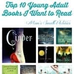 "Top 10 Young Adult Books I want to Read. Dystopian, twisted fairy tales, ""bad"" princesses, young detectives and ghost stories."