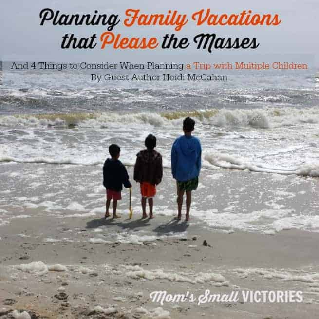 Be Our Guest Fridays {26}: Planning Family Vacations That Please the Masses by Heidi McCahan