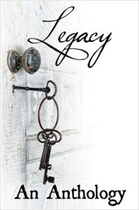 Legacy: An Anthology by Various Authors