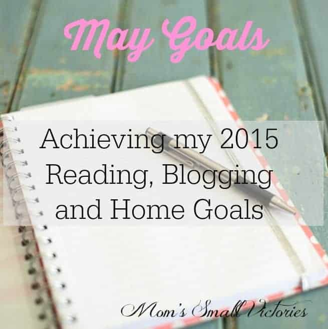May 2015 Blogging, Reading and Home Goals