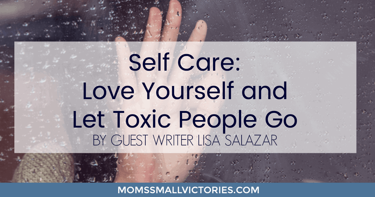Self Care is vital for chronic illness patients. Guest writer Lisa Salazar teaches us why we need to love ourselves and let toxic people go. Includes 12 ways to determine if your relationship is toxic.