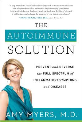 The Autoimmune Solution by Dr. Amy Myers