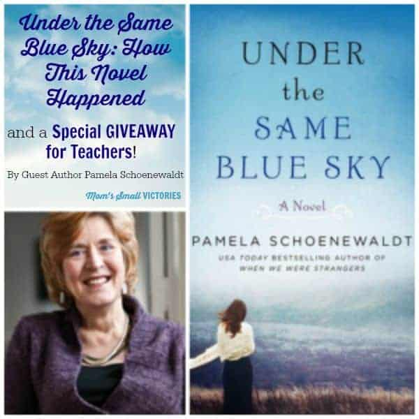 Be Our Guest Friday {30}- Under the Same Blue Sky: How This Novel Happened by Author Pamela Schoenewaldt & Special GIVEAWAY for Teachers!