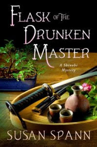 The Flask of the Drunken Master by Susan Spann & GIVEAWAY (ends 8/24/15). 4* for this murder mystery set in samurai era Japan, rich in history & culture.