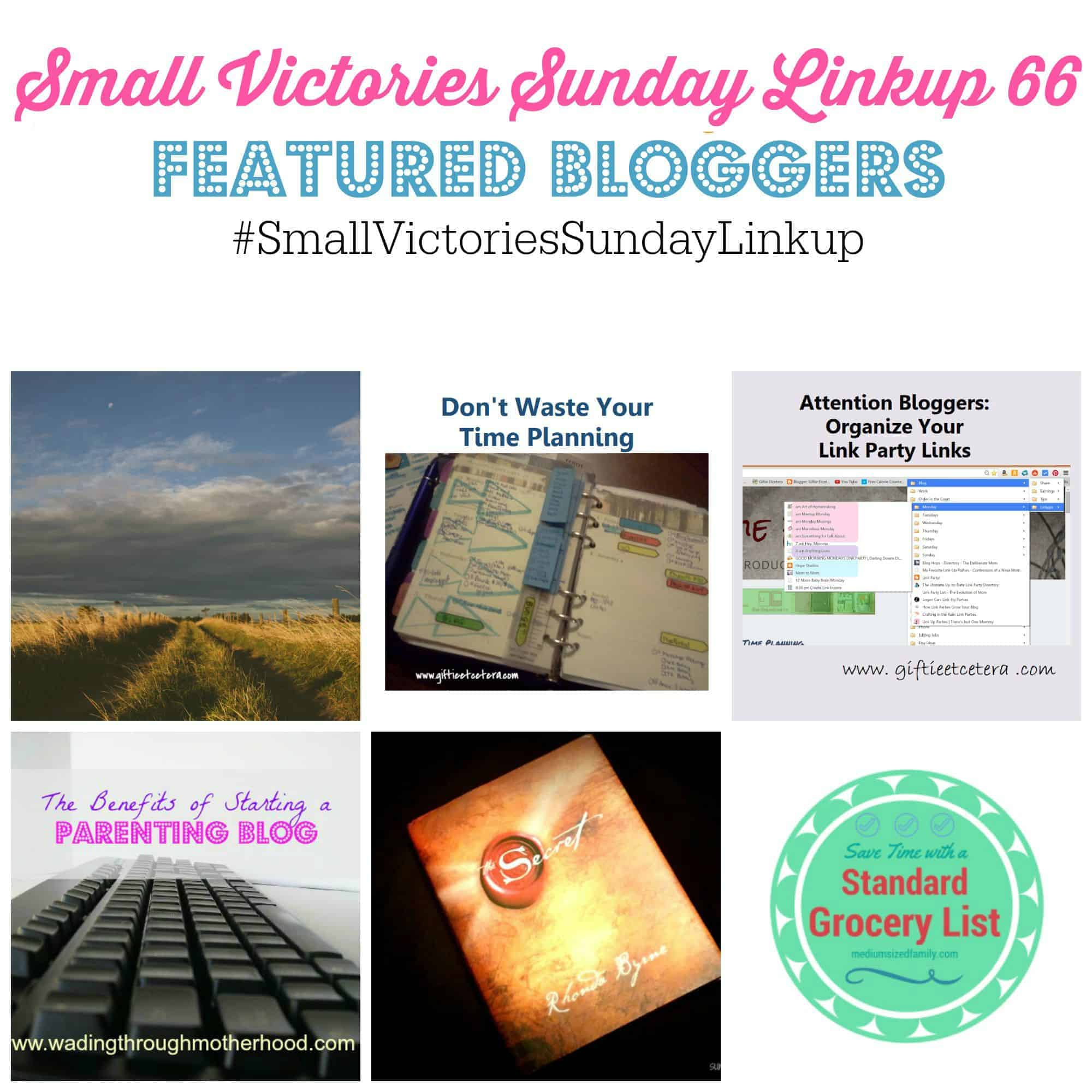 Small Victories Sunday Linkup 66 Featured Bloggers shared posts about Planning, Organizing your Linkup Party Schedule, a Currently update, the Benefits of Starting a Parenting Blog and How to Save Time with a Standard Grocery List.
