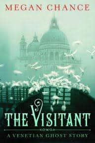 The Visitant: A Venetian Ghost Story by Megan Chance