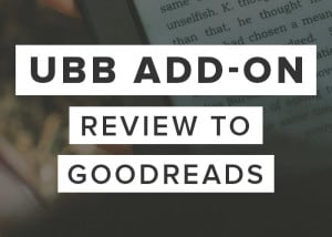 Ultimate Book Blogger Plugin Add-On: Automatically post your book review from your blog to Goodreads