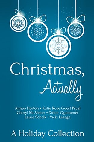 Christmas, Actually by Various Authors