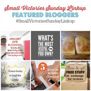Small Victories Sunday Linkup 86 Featured Bloggers: January 2016 Blogging Goals from Mom's Small Victories,