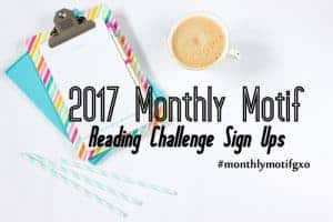 2017 Monthly Motif Reading Challenge hosted by Girl XOXO is one of our 25 Reading Challenges to Unleash Your Inner Bookworm.