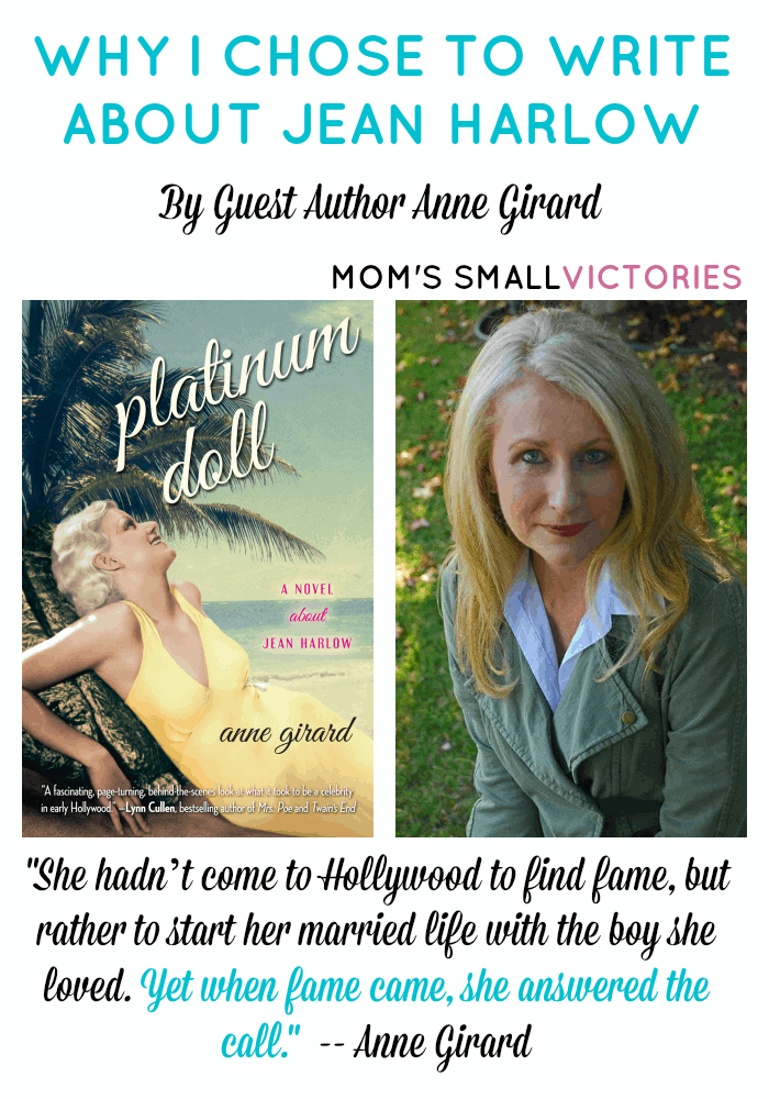 """Why I Chose to Write About Jean Harlow by Guest Author Anne Girard. Historical fiction about Jean Harlow: """"She hadn't come to Hollywood to find fame, but rather to start her married life with the boy she loved. Yet when fame came, she answered the call."""""""