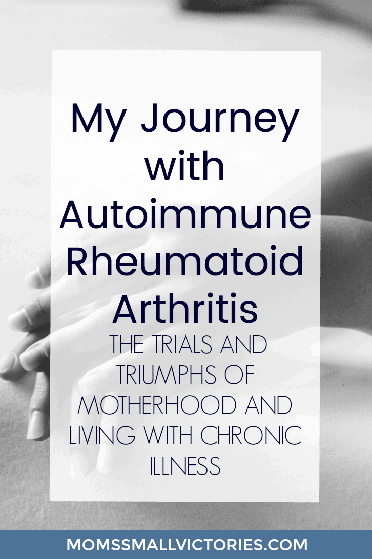 My Journey with Autoimmune Rheumatoid Arthritis including the trials and triumphs of motherhood and living with chronic illness for 15+ years. How I went from Surviving to Thriving with Rheumatoid Arthritis.