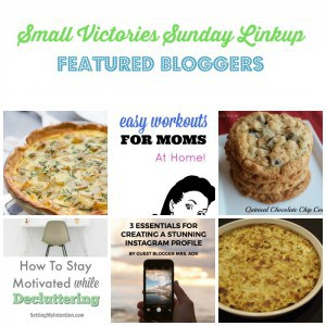 Small Victories Sunday Linkup 95 Featured Bloggers: Bacon and Potato Quiche from Simply Stacie, Easy Workouts for Moms from The Mad Mommy, Oatmeal Chocolate Chip Cookies from O Taste and See, How to Stay Motivated While Decluttering from Setting My Intention, 3 Essentials for Creating a Stunning Instagram Profile guest post by Mrs. AOK for Mom's Small Victories and Cracked Up Cheesy Onion Dip from Frugal in Florida.