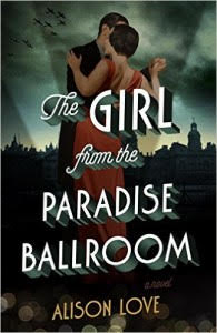 The Girl from the Paradise Ballroom by Alison Love & Giveaway!