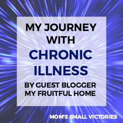 Be Our Guest Fridays {39}: My Journey with Chronic Illness by My Fruitful Home