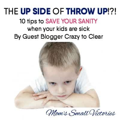 Be Our Guest Fridays {41}: 10 Tips to Save Your Sanity When Your Kids Are Sick by Crazy to Clear