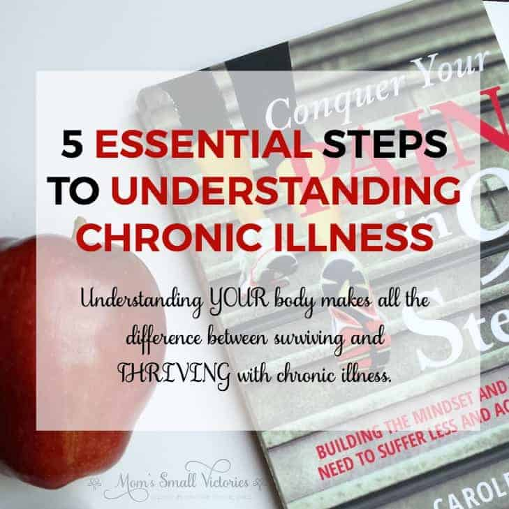 5 Essential Steps to Understanding Chronic Illness – How I Did It & You Can Too