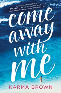 Come Away with Me by Karma Brown, an exceptional debut novel which transports the reader to Hawaii, Thailand and Italy on an epic and emotional adventure to Hawaii, Thailand and Italy. One of the 35 Best Books Set on an Island.
