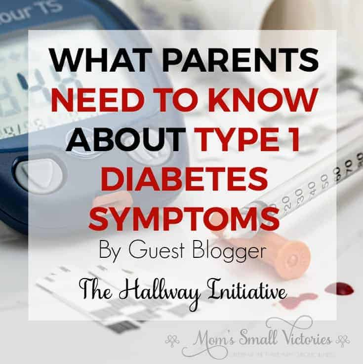 Be Our Guest Fridays {44}: What Parents Need to Know About Type 1 Diabetes Symptoms from The Hallway Initiative