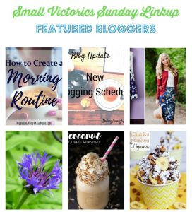 Small Victories Sunday Linkup 113 Featured Bloggers: How to Create a Morning Routine by Morning Motivated Mom, New Blogging Schedule by Walking Through the Pages, Modern Modest from Finding Joy in Everyday, Meditation: The How and Why by A Life Unprocessed, Coconut Coffee Milkshake from Simply Stacie, Chunky Monkey Popcorn from Running in a Skirt, Things...Currently from The Mad Mommy, Back to School: Homeschool Essentials from Sharing Life's Moments, 5 Easy Ways to Jump Start Fitness from Daily Momtivity