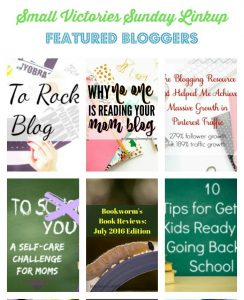Small Victories Sunday Linkup Featured Bloggers 114: 4 Ways to Rock Your Blog from Namaste and Eat Cupcakes, Why No One is Reading Your Mom Blog from Morgan Manages Mommyhood, How Pinning Perfect Helped me Achieve MASSIVE Growth in Pinterest Traffic from Mom's Small Victories, Back to You Challenge from Divas with a Purpose, Bookworm's Book Reviews-July 2016 from Sharing Life's Moments, 10 Tips for Getting Kids Ready for Going Back to School from Woman of Many Roles, 5 Morning Activities that Lead to Productive Days from Of the Hearth, Tips for Peeling Hard Boiled Eggs Hands Free from Marilyn's Treats, 5 Practical Tips for Homeschooling Multiple Children from Redhead Mom of 8