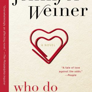 Who Do You Love by Jennifer Weiner – the Power and Passion of First Love