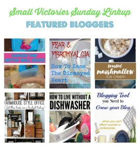 Small Victories Sunday Linkup 118 Featured Bloggers: Fine Motor Skill Garden Boxes from Tiny Tots Adventures, Fear and Fibromyalgia: How to Overcome Fear's Death Grip from A Life Well Red, Toasted Marshmallow Ice Cream from Simply Stacie, Farmhouse Style Office Area on a Budget from The Country Chic Cottage, How to Live Without a Dishwasher from Morgan Manages Mommyhood, The Blogging Tool You Need to Grow Your Blog from The Frugal Ginger, 9 Reasons Why People Don't Come to Your Blog from Coming Up Roses, Simple Sweet Whole Pineapple Chicken from Sharing Life's Moments, Deliciously Diabetic German Chocolate Cake from O Taste and See
