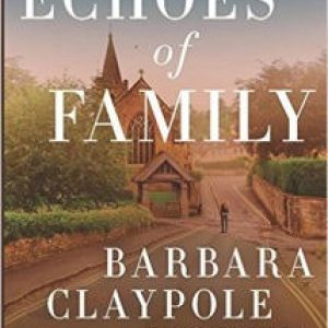 Echoes of Family by Barbara Claypole White Review & GIVEAWAY: A realistic look at mental illness