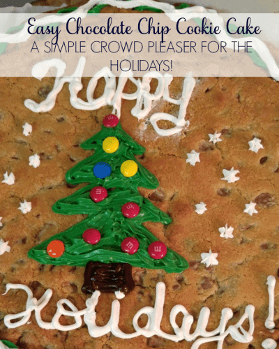 Ridiculously Easy Chocolate Chip Cookie Cake for Holidays and Parties